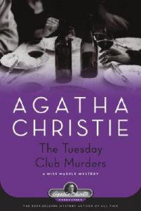 Tuesday Club Murders - Golden Age Mystery Stories